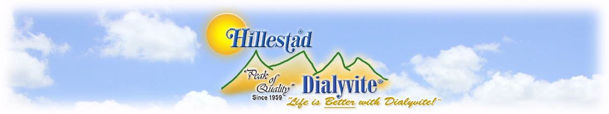 "Hillestad Dialyvite ""Peak of Quality Since 1959"" Life is Better with Dialyvite"